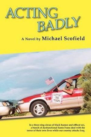 Acting Badly (Softcover) Michael Scofield