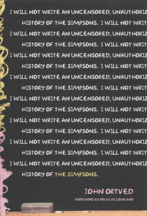 The Simpsons : An Uncensored, Unauthorized History - John Ortved