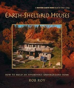 Booktopia earth sheltered houses how to build an for How to build an earth sheltered home