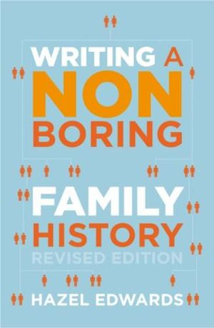 Writing a Non-boring Family History - Hazel Edwards