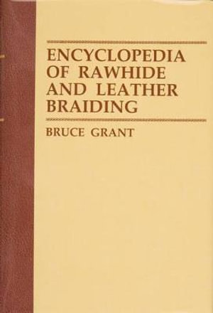 Encyclopedia of Rawhide and Leather Braiding - Bruce