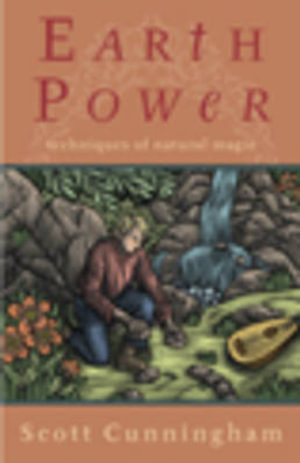Earth Power : Techniques of Natural Magic - Scott Cunningham