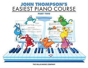 John Thompson's Easiest Piano Course - Part 2 - Book Only : Part 2 - Book Only - John Thompson