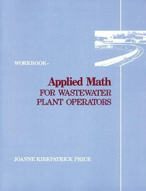 Applied Math for Wastewater Plant Operators Joanne K. Price