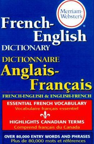 Merriam Webster's French-English Dictionary - Merriam-Webster
