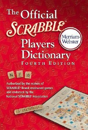 The Official Scrabble Players Dictionary : 4th Edition - Merriam-Webster