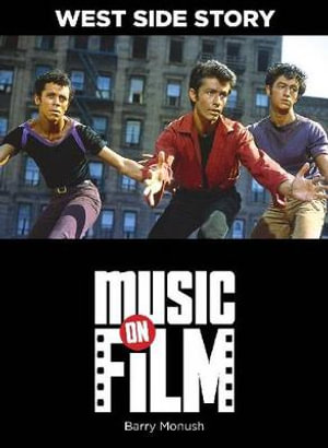 West Side Story : Music On Film Series - Barry Monush