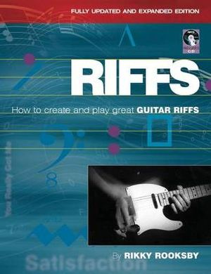 Rikky Rooksby : Riffs - How to Create and Play Great Guitar Riffs - Rikky Rooksby