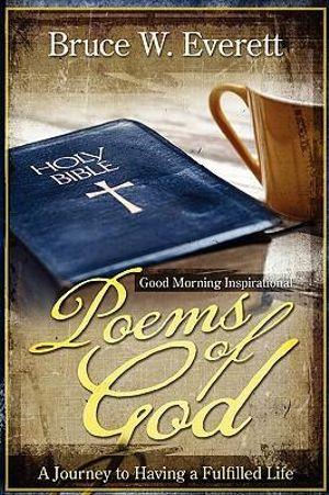 Good morning inspirational poems of god bruce everett
