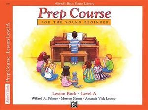 Alfred's Basic Piano Prep Course Lesson Book, Bk a : Alfred's Basic Piano Library - Willard Palmer