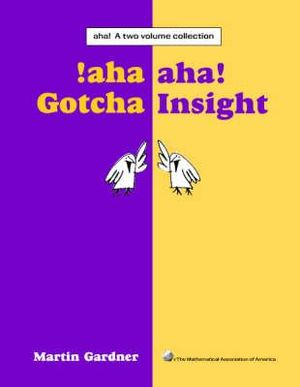 Aha! Gotcha Aha! Insight  : A Two Volume Collection - Martin Gardner