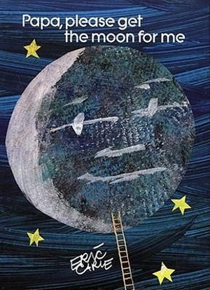 Papa, Please Get the Moon for Me (Small) - Eric Carle