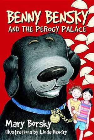 Benny Bensky and the Perogy Palace Mary Borsky