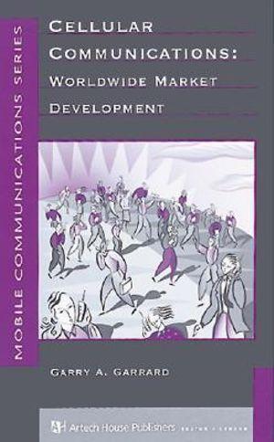 Cellular Communications : Worldwide Market Development - Garry Garrard