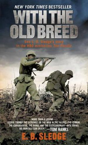 With the Old Breed :  At Peleliu and Okinawa - E. B. Sledge