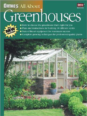 Ortho's All about Greenhouses : Ortho's All about - Ortho