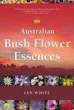 Australian Bush Flower Essences - Ian White