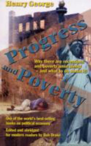 Progress and Poverty : : Why There Are Recessions and Poverty amid Plenty - and What to Do about It! - Jim George