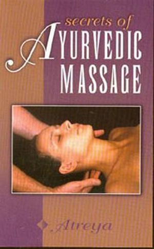 Secrets of Ayurvedic Massage Atreya