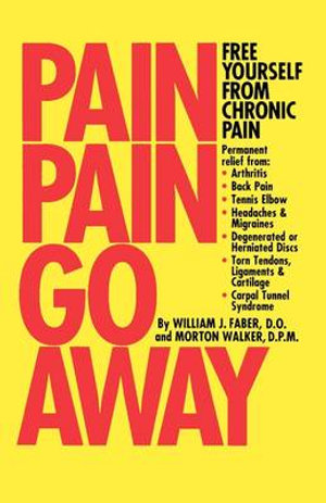 Pain, Pain, Go Away Morton Walker