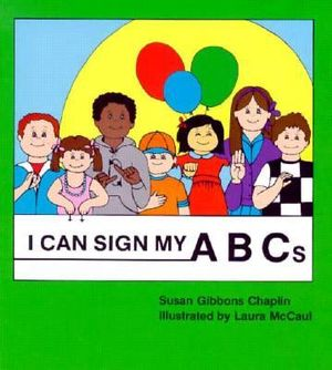 I Can Sign My ABCs Susan Gibbons Chaplin