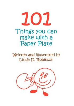 booktopia 101 things you can make with a paper plate by