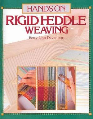 Hands on Rigid Heddle Weaving : Hands on S - Betty Davenport