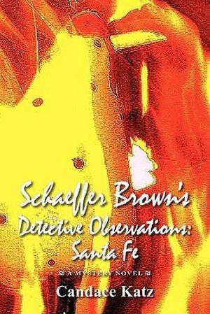 Schaeffer Brown's Detective Observations: Santa Fe Candace Katz