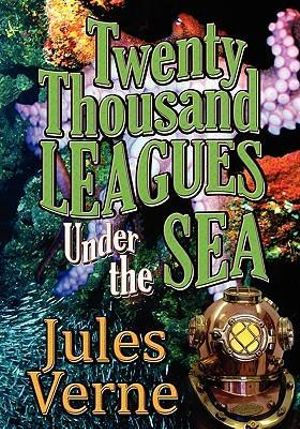 Twenty Thousand Leagues Under the Sea (Piccadilly Classics) - Jules Verne