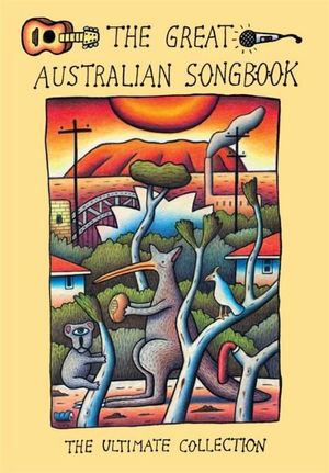 The Great Australian Songbook : Sheet Music - Matt Bailey