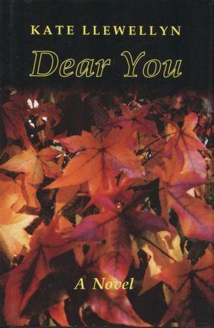Dear You : A Novel - Kate Llewellyn