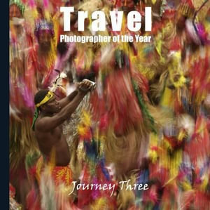 Travel Photographer of the Year : Collection 3 : AA ILLUSTRATED BOOKS - AA Publishing