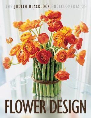 The Judith Blacklock Encyclopedia of Flower Design - Judith Blacklock