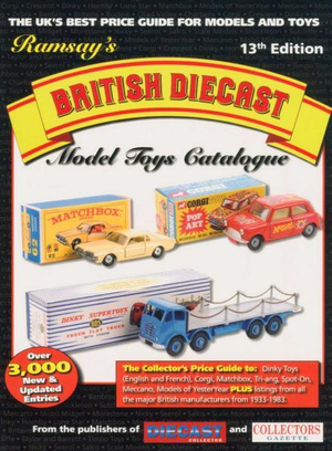 Ramsay's British Diecast Model Toys Catalogue : 13th Edition - Denise Burrows