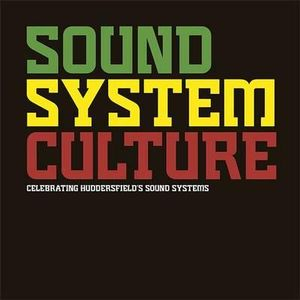 Sound System Culture : Celebrating Huddersfield's Sound Systems - Paul Huxtable