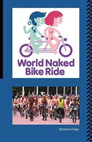 The World Naked Bike Ride Richard Foley