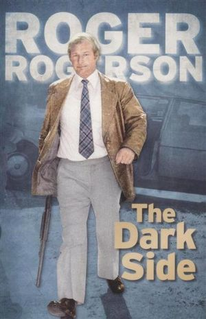 The Dark Side - Roger Rogerson