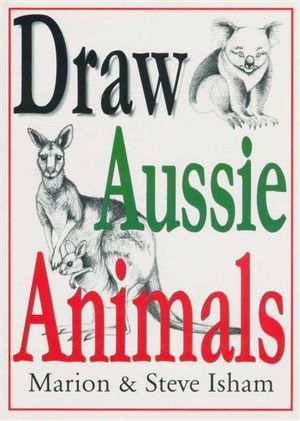 Draw Aussie Animals - Steve Isham