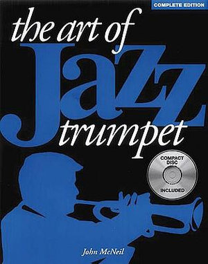 The Art of Jazz Trumpet [With CD] : Trumpet - John McNeil