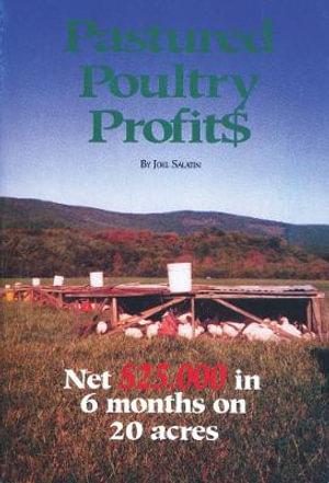 Pastured Poultry Profit$ - Joel Salatin