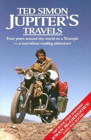 Jupiter's Travels : Four Years Around The World On A Triumph - Ted Simon