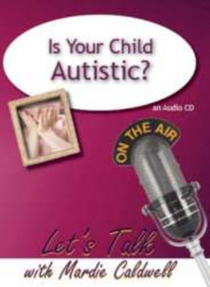 Is Your Child Autistic? - Mardie Caldwell