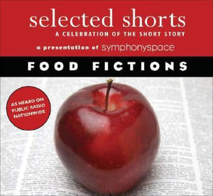 Food Fictions : A Celebration of the Short Story - Not Available