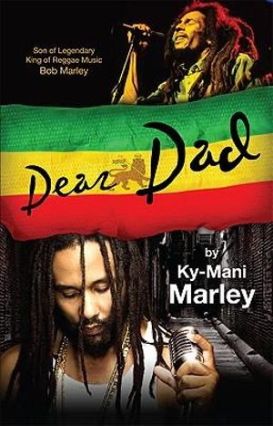 Dear Dad : Where's the Family in Our Family Today - Ky-Mani Marley