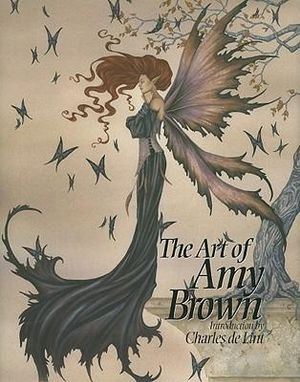 Art of Amy Brown, The (Bk. 1) Amy Brown