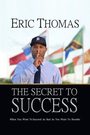The Secret to Success - Eric Thomas