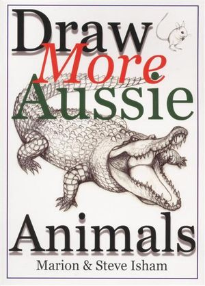 Draw More Aussie Animals - Marion Isham