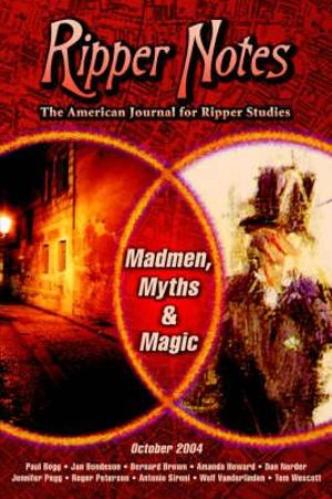 Ripper Notes : Madmen, Myths and Magic - Dan Norder
