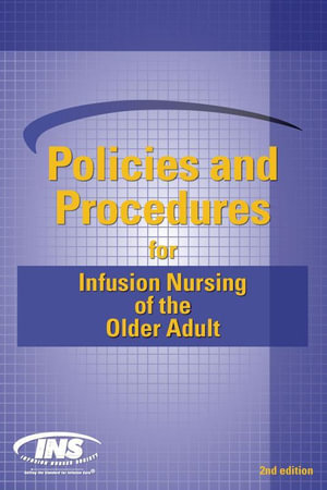 Policies and Procedures for Infusion Nursing of the Older Adult - Nurses Society Infusion