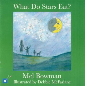 What Do Stars Eat? - Mel Bowman